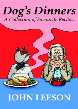 Download Dog's Dinners: A Collection of Favourite Recipes