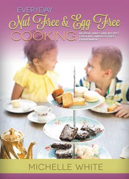 Download Everyday Nut Free & Egg Free Cooking
