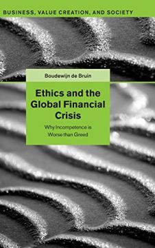 Download Ethics & the Global Financial Crisis: Why Incompetence is Worse than Greed