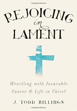 Download Rejoicing in Lament: Wrestling with Incurable Cancer & Life in Christ