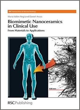 Download Biomimetic Nanoceramics In Clinical Use: From Materials To Applications