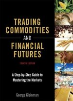 Trading Commodities And Financial Futures: 4th Edition