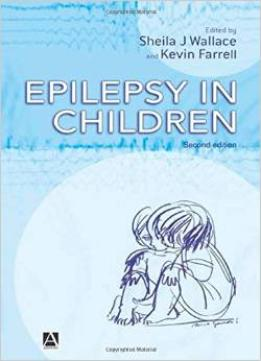 Download Epilepsy In Children, 2e By Sheila J Wallace