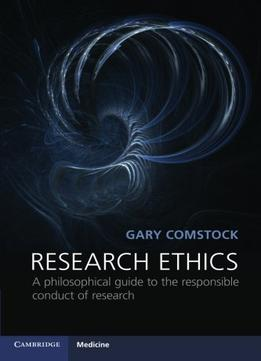 Download Research Ethics: A Philosophical Guide To The Responsible Conduct Of Research
