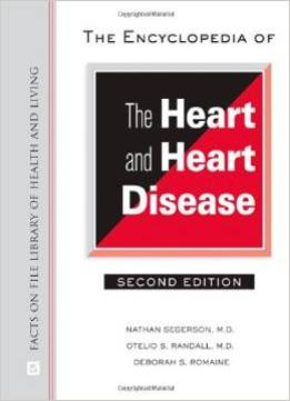 Download The Encyclopedia Of The Heart & Heart Disease