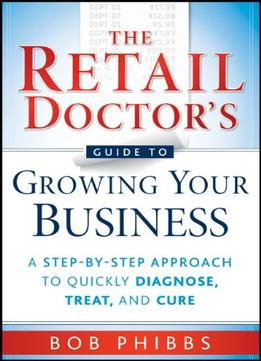 Download The Retail Doctor's Guide to Growing Your Business