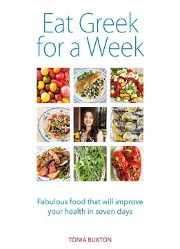Download Eat Greek For A Week: Fabulous Food That Will Improve Your Health In Seven Days