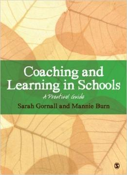 Download Coaching & Learning In Schools: A Practical Guide