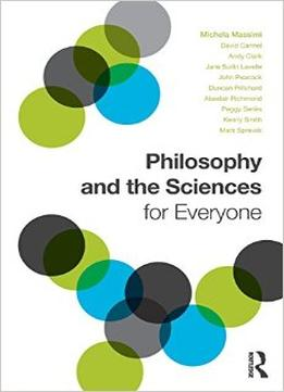 Download Philosophy & The Sciences For Everyone