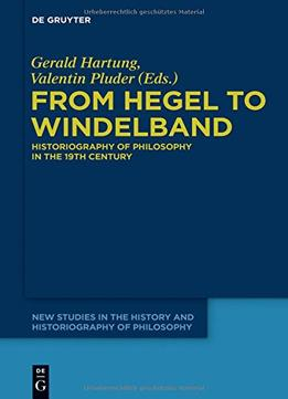 Download From Hegel to Windelband : Historiography of Philosophy in the 19th Century