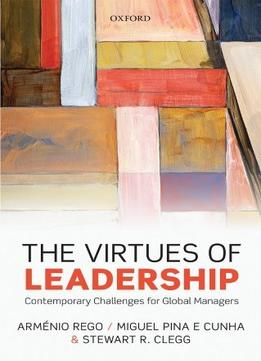 Download The Virtues Of Leadership: Contemporary Challenges For Global Managers