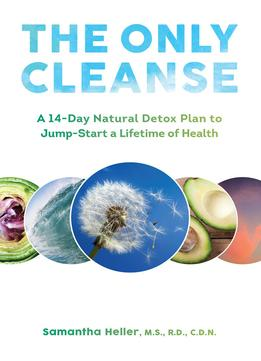 Download The Only Cleanse: A 14-day Natural Detox Plan To Jump-start A Lifetime Of Health