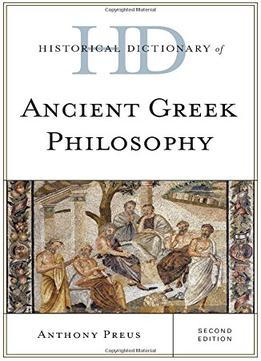 Download Historical Dictionary Of Ancient Greek Philosophy, Second Edition