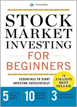Download Stock Market Investing For Beginners: Essentials To Start Investing Successfully