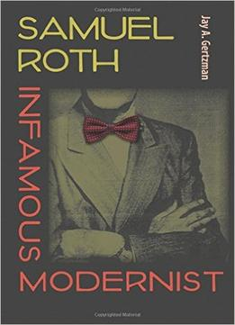 Download Samuel Roth, Infamous Modernist
