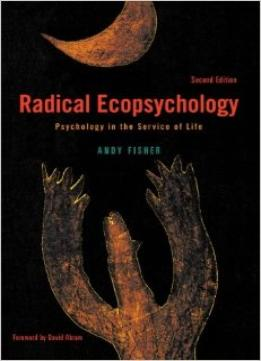 Download Radical Ecopsychology: Psychology In The Service Of Life, 2nd Edition