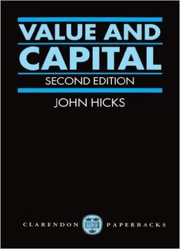 Download Value & Capital: An Inquiry Into Some Fundamental Principles Of Economic Theory