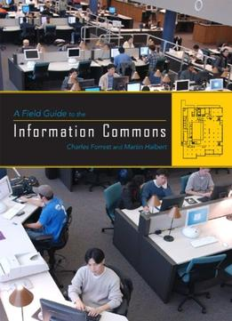 Download A Field Guide To The Information Commons