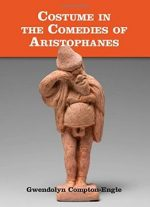 Costume In The Comedies Of Aristophanes