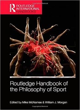 Download Routledge Handbook Of The Philosophy Of Sport