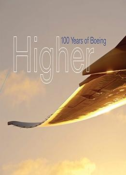 Download Higher: 100 Years Of Boeing
