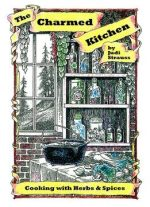 The Charmed Kitchen: Cooking With Herbs & Spices