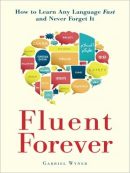 Download Fluent Forever: How to Learn Any Language Fast & Never Forget It