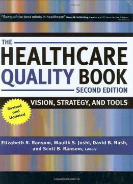 Download The Healthcare Quality Book: Vision, Strategy, & Tools (2nd Edition)