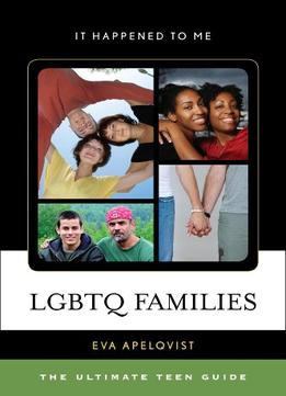 Download Lgbtq Families: The Ultimate Teen Guide
