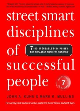 Download Street Smart Disciplines Of Successful People: 7 Indispensable Disciplines For Breakout Business Success (volume 1)