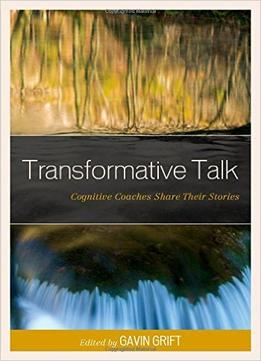 Download Transformative Talk: Cognitive Coaches Share Their Stories