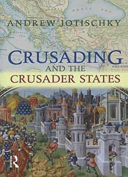 Download Crusading & The Crusader States