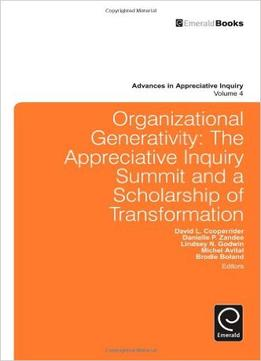 Download Organizational Generativity: The Appreciate Inquiry Summit & A Scholarship Of Transformation