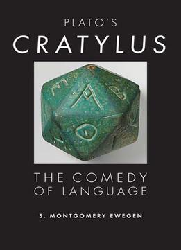 Download Plato's Cratylus: The Comedy of Language