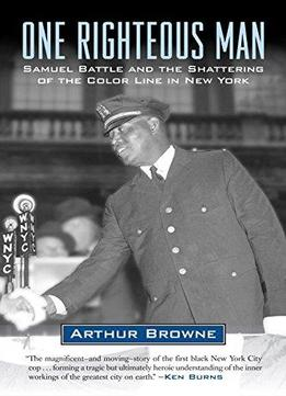 Download One Righteous Man: Samuel Battle & The Shattering Of The Color Line In New York