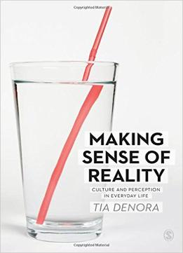 Download Making Sense Of Reality: Culture & Perception In Everyday Life