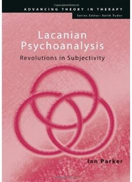 Download Lacanian Psychoanalysis: Revolutions In Subjectivity