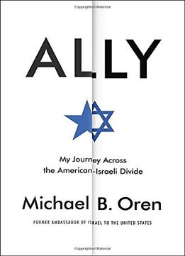 Download Ally: My Journey Across The American-israeli Divide