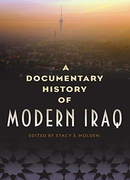 Download A Documentary History Of Modern Iraq