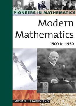 Download Modern Mathematics: 1900 To 1950
