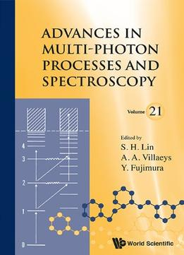 Download Advances In Multi-photon Processes & Spectroscopy (volume 21)