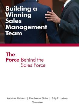 Download Building A Winning Sales Management Team: The Force Behind The Sales Force