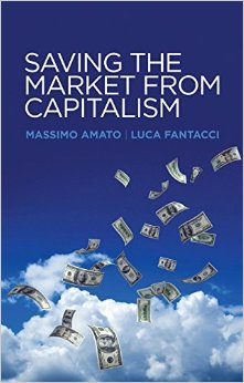 Download Saving the Market from Capitalism: Ideas for an Alternative Finance