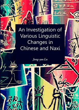 Download An Investigation of Various Linguistic Changes in Chinese & Naxi