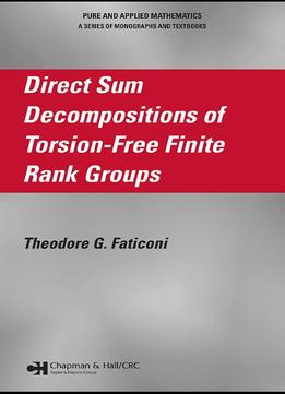Download Direct Sum Decompositions Of Torsion-free Finite Rank Groups
