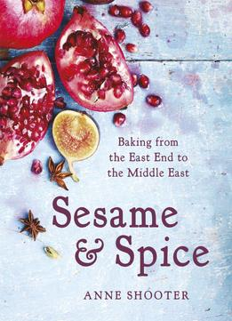 Download Sesame & Spice: Baking From The East End To The Middle East