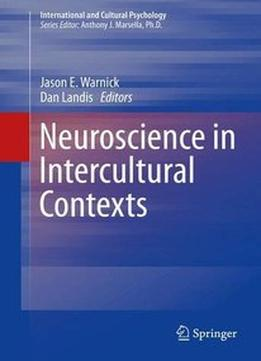 Download Neuroscience In Intercultural Contexts