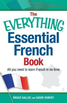 Download The Everything Essential French Book: All You Need to Learn French in No Time