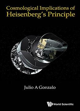 Download Cosmological Implications of Heisenberg's Principle