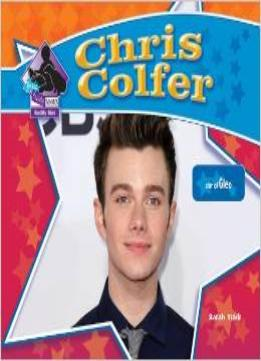 Download Chris Colfer: Star Of Glee: Star Of Glee By Sarah Tieck